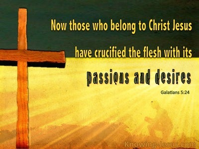 Galatians 5:24 Crucify The Flesh (yellow)