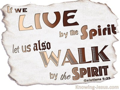 Galatians 5:25 Live And Walk By The Spirit (white)
