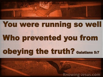 Galatians 5:7 Running Well But Prevented From Obeying Truth (brown)