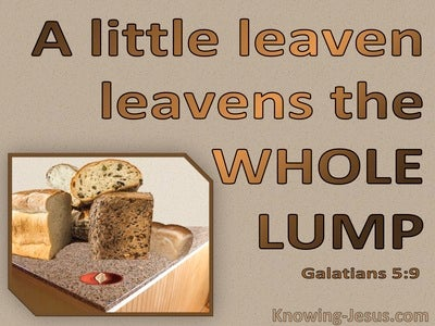 Galatians 5:9 A Little Leven Levens The Whole Dough (brown)