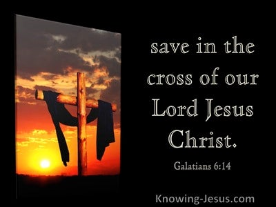 Galatians 6:14 Save In The Cross Of Our Lord Jesus Christ (utmost)11:26