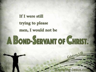 Galatians 1:10  Servant Of God Not Man (green)