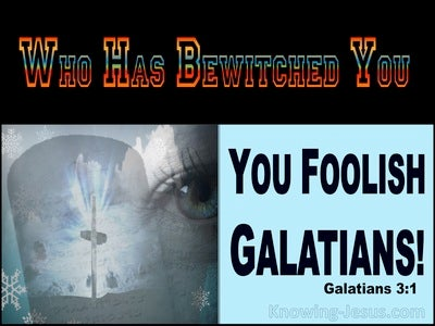 Galatians 3:1 You Foolish Galatians (blue)