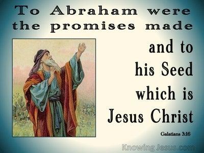 Galatians 3:16 To Abraham Were The Promises Made (aqua)