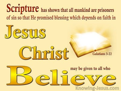 Galatians 3:22 His Promised Blessings Depend of Faith in (yellow)