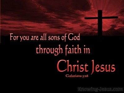 Galatians 3:26 Sons Of God Through Faith In Christ (black)