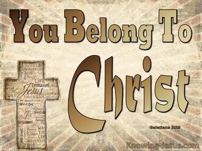 Galatians 3:29 You Belong To Christ (brown)