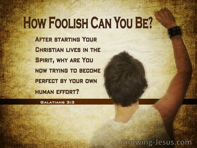 Galatians 3:3 Why Are Your Trying To Become Perfect By Your Own Human Effort (windows)04:19
