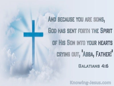 Galatians 4:6 God Sent The Spirit Into The World Crying Abba Father (blue)