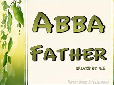 Galatians 4:6 Abba Father (green)