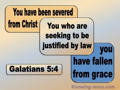 Galatians 5:4 Severed From Christ And Fallen From Grace (blue)