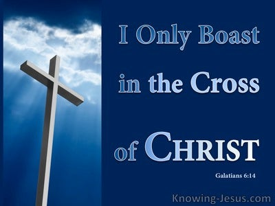 Galatians 6:14 Boast Only In The Cross Of Christ (white)