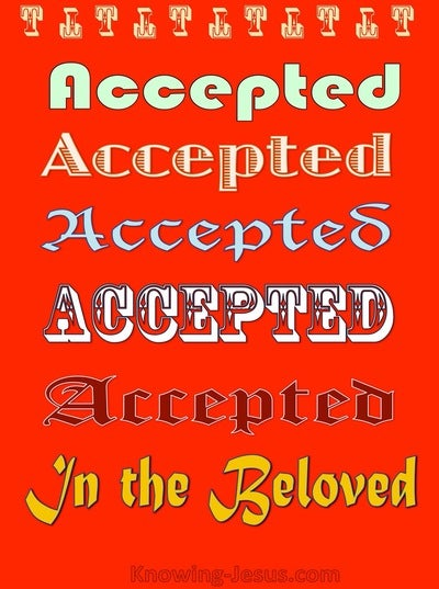 Ephesians 1:6 Accepted in the Beloved (devotional)12:11 (yellow)