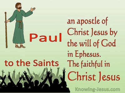 Ephesians 1:1 Paul An Apostle Of Christ By The Will Of God To Saints In Ephesus (green)