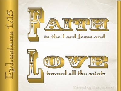 Ephesians 1:15 Faith And Love (gold)