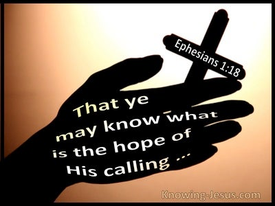 Ephesians 1:18 That Ye May Know What Is The Hope Of His Calling (utmost)05:15