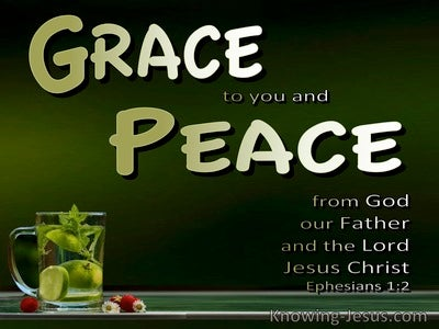 Ephesians 1:2 Grace And Peace To You From The Father And Jesus Christ (green)
