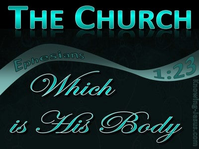 Ephesians 1:23 The Church Which Is His Body (aqua)