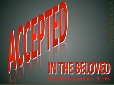 Ephesians 1:6 Accepted In The Beloved (red)