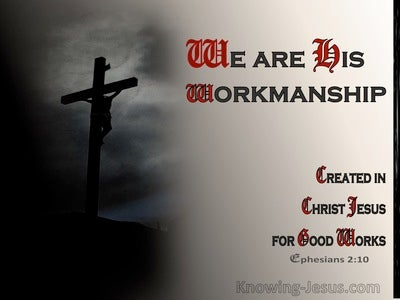 Ephesians 2:10 We Are His Workmanship (white)