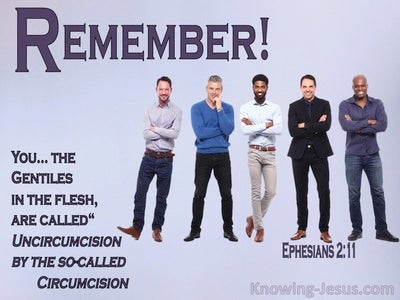 Ephesians 2:11 Remember That You, Once Gentiles In The Flesf, Who Are Called Uncircumcision (purple)