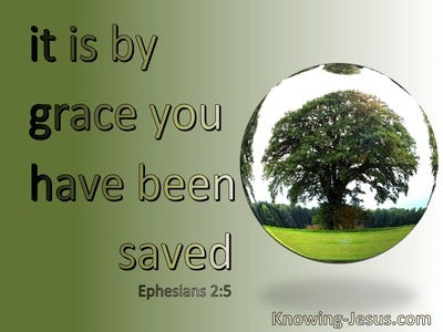 Ephesians 2:5 By Grace You Have Been Saved (green)