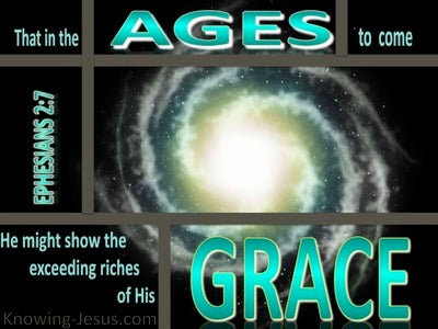 Ephesians 2:7 The Ages To Come (green)