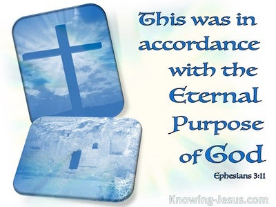 Ephesians 3:11 The Eternal Purpose Of God (blue)