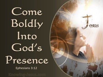 Ephesians 3:12 Come Boldly Into God's Presence (brown)