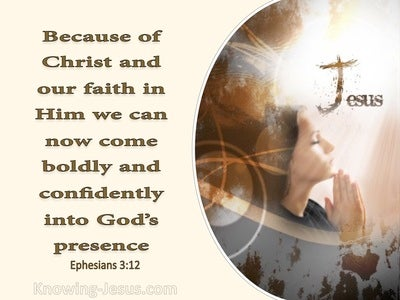 Ephesians 3:12 Come Boldly Into God's Presence (cream)