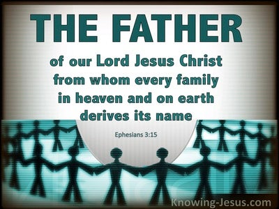 Ephesians 3:15 From Whom All Families In Heaven And Earth Are Named (gray)