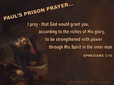 Ephesians 3:16 Prayer Be Strengthened In The Inner Man (brown)