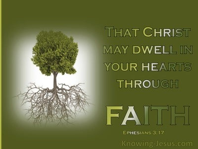 Ephesians 3:17 That Christ May Dwell In Your hearts Through Faith (green)