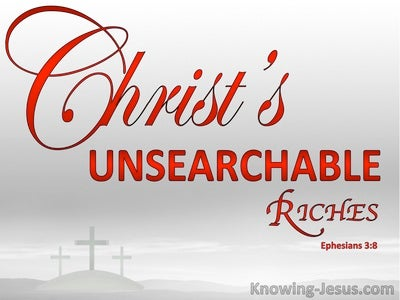 Ephesians 3:8 The Unsearchable Riches Of God (red)