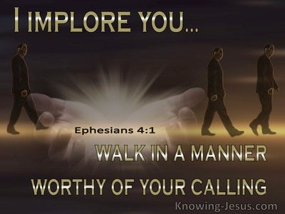 Ephesians 4:1 Walk Worthy Of The Vocation To Which You Are Called (brown)