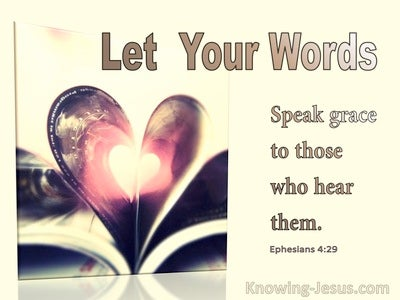 Ephesians 4:29 Let Your Words Speak Grace To Those Who Hear Them (yellow)