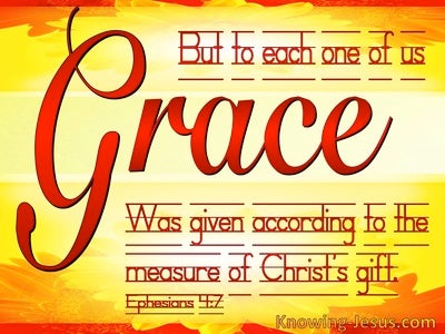 Ephesians 4:7 To Each Of Us Was Given Grace (red)