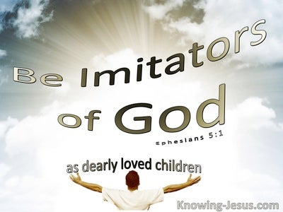 Ephesians 5:1 Be Imitators Of God As Dearly Loved Children  (white)