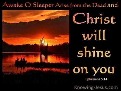 Ephesians 5:14 Awake, Arise From The Dead And Christ Will Shine On You (orange)