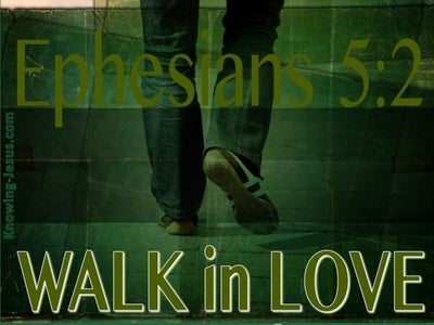 Ephesians 5:2 Walk In Love (green)