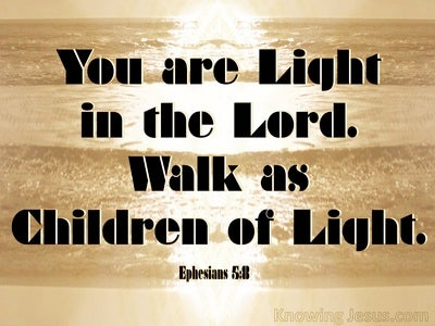 Ephesians 5:8 Walk As Children Of Light (beige)