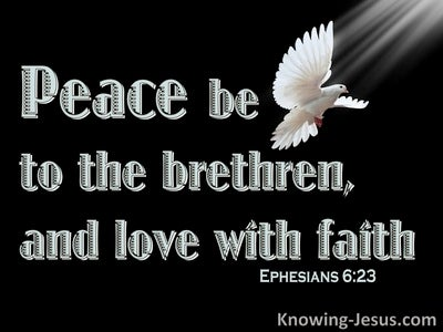 Ephesians 6:23 Peace To The Brethern And Love With Faith (black)