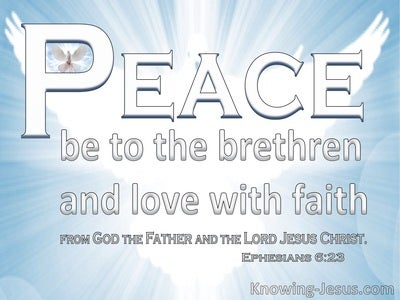 Ephesians 6:23 Peace To The Brethern And Love With Faith (white)