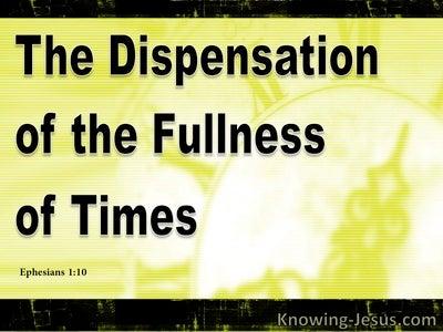 Ephesians 1:10 The Dispensation Of The Fullness Of Time (black)