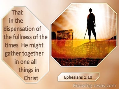 Ephesians 1:10 The Dispensation Of The Fulness Of Time (windows)03:19