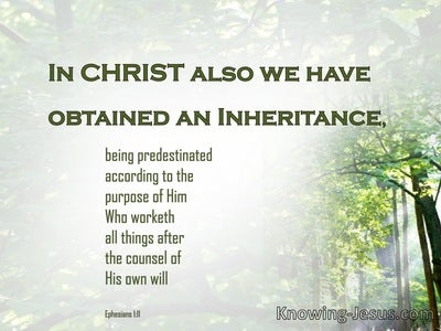 Ephesians 1:11 In Whom Also We Have Obtained An Inheritance (green)