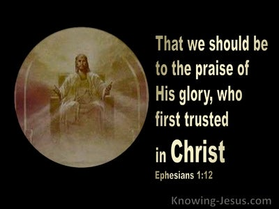 Ephesians 1:12 That We Should Be To The Praise Of His Glory (black)