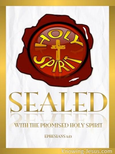 Ephesians 1:13 Sealed With The Holy Spirit (white)