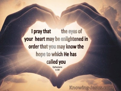 Ephesians 1:18 Pray That The Eyes Of Your Heart May Be Enlightened  (windows)01:28