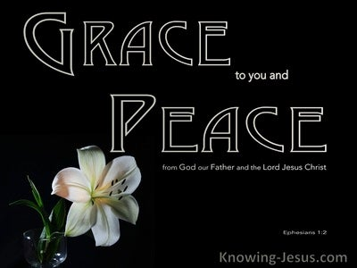 Ephesians 1:2 Grace And Peace To You From The Father And Jesus Christ (black)